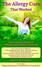 The Allergy Cure That Worked ebook by Mark Richardson
