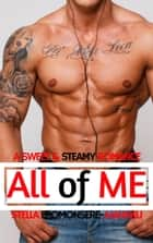 All of Me ~ A Sweet & Steamy Romance ebook by Stella Eromonsere-Ajanaku