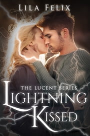 Lightning Kissed ebook by Lila Felix