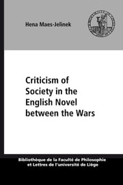 Criticism of Society in the English Novel between the Wars ebook by Hena Maes-Jelinek