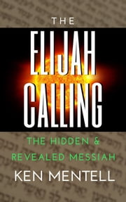 The Elijah Calling ebook by Ken Mentell