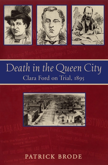 Death in the Queen City - Clara Ford on Trial, 1895 ebook by Patrick Brode
