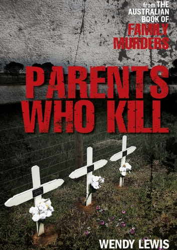Parents Who Kill ebook by Wendy Lewis