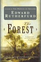 The Forest - A Novel ebook by Edward Rutherfurd