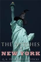 The Witches of New York ebook by Q. K. Philander Doesticks