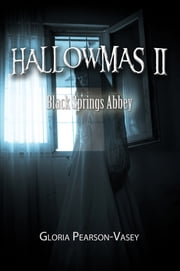 Hallowmas 2 - Black Springs Abbey ebook by Gloria Pearson-Vasey