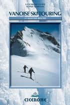 Vanoise Ski Touring ebook by Paul Henderson