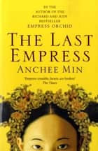 The Last Empress ebook by Anchee Min