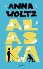 Alaska ebook by Anna Woltz