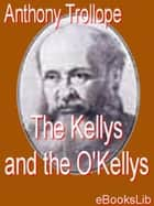The Kellys and the O'Kellys ebook by Anthony Trollope