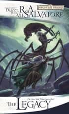 The Legacy - The Legend of Drizzt, Book VII ebook by R.A. Salvatore