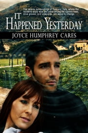 It Happened Yesterday ebook by Joyce Humphrey Cares