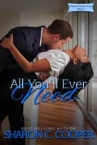 All You'll Ever Need ebook by Sharon C. Cooper