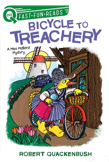 Bicycle to Treachery - A Miss Mallard Mystery ebook by Robert Quackenbush