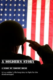 A Soldier's Story ebook by Timothy House