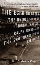 The Echoing Green ebook by Joshua Prager