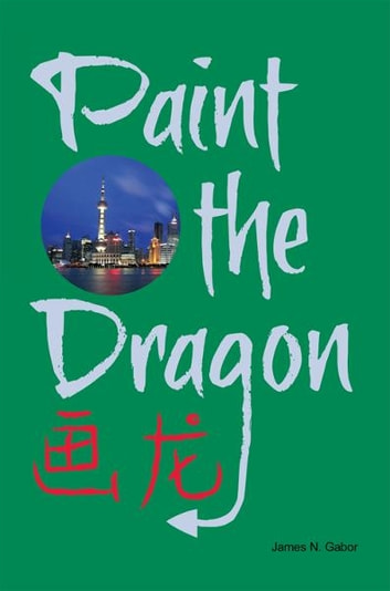 Paint the Dragon ebook by James N Gabor