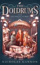 The Doldrums and the Helmsley Curse (The Doldrums, Book 2) ebook by Nicholas Gannon