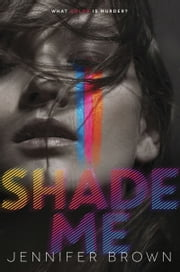Shade Me ebook by Jennifer Brown