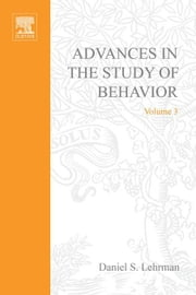 Advances in the Study of Behavior ebook by Lehrman, Daniel S.