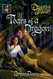 Tears of a Dragon ebook by Bryan Davis