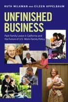 Unfinished Business ebook by Ruth Milkman,Eileen Appelbaum