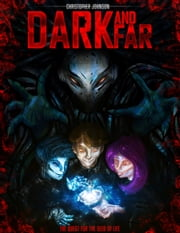 Dark and Far - The Quest for the Seed of Life ebook by Christopher D. Johnson