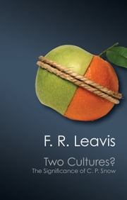 Two Cultures? - The Significance of C. P. Snow ebook by F. R. Leavis,Stefan Collini