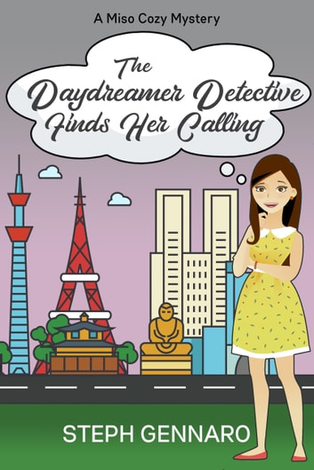 The Daydreamer Detective Finds Her Calling ebook by Steph Gennaro