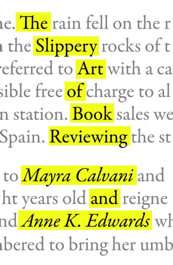 The Slippery Art of Book Reviewing ebook by Mayra Calvani,Anne K. Edwards