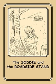 The SODDIE and the ROADSIDE STAND - 2 ebook by Joann Ellen Sisco