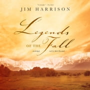 Legends of the Fall audiobook by Jim Harrison