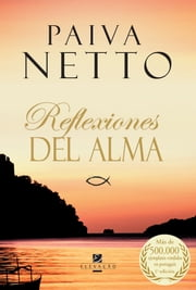 Reflexiones Del Alma ebook by Paiva Netto