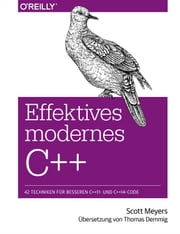 Effektives modernes C++ ebook by Scott Meyers, Thomas Demmig