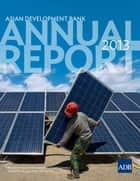 ADB Annual Report 2013 ebook by Asian Development Bank
