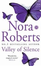 Valley Of Silence - Number 3 in series ebook by Nora Roberts