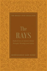 The Rays ebook by Bediüzzaman Said-i Nursi,Hüseyin Akarsu
