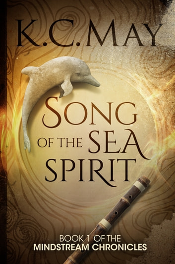 Song of the Sea Spirit ebook by K.C. May