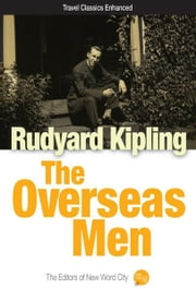 The Overseas Men ebook by Rudyard Kipling and The Editors of New Word City