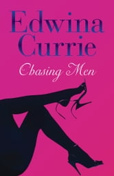 Chasing Men ebook by Edwina Currie
