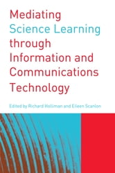 Mediating Science Learning through Information and Communications Technology ebook by