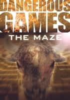 The Maze ebook by Sue Graves