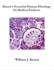 Krause's Essential Human Histology for Medical Students ebook by Krause, William, J.
