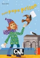 Petit papa prison ebook by Bruno Gibert
