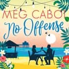No Offense - escape to paradise with the perfect laugh out loud summer romcom audiobook by Meg Cabot