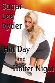 Hot Day and Hotter Night ebook by Sugar Lee Ryder