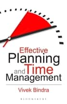 Effective Planning and Time Management ebook by Vivek Bindra