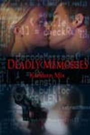 Deadly Memories ebook by Kathleen Mix