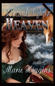 Reach for Heaven, book 3 in the Grayson Brothers Series ebook by Marie Higgins