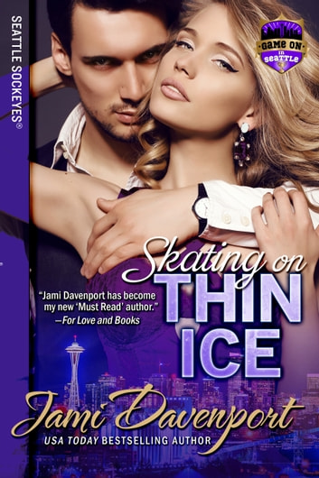 Skating on Thin Ice - Game On in Seattle ebook by Jami Davenport